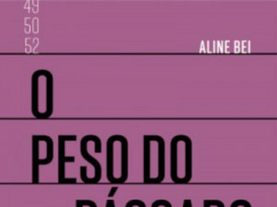 """Aline Bei e o seu """"peso do pássaro morto"""""""