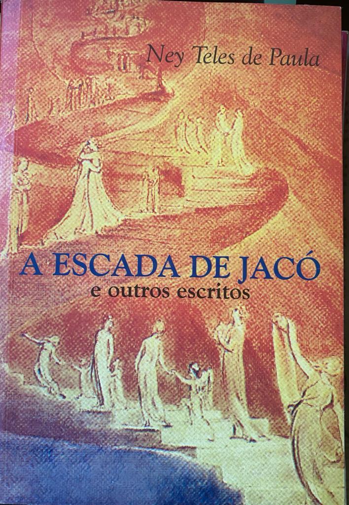 Capa Ney Teles de Paula A escada de Jaco - A escada de Jacó, de Ney Teles de Paula
